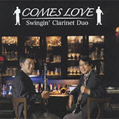 「COMES LOVE」Swingin' Clarinet Duo ジャケット写真